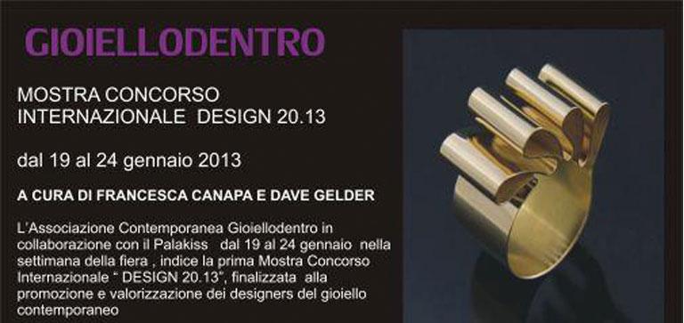 Design 20.13 Gioiello Dentro - Italia - 2013 - Giovanna Bittante Design